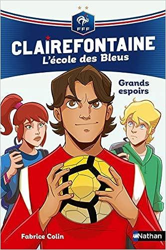 Tome 6 – Clairefontaine, L'école des Bleus : Grands espoirs