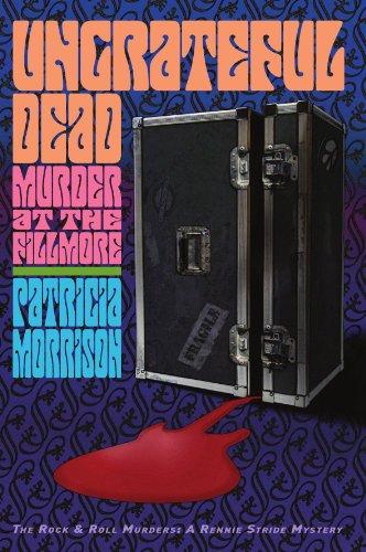 Ungrateful Dead: Murder at the Fillmore (The Rock & Roll Murders) (The Rock & Roll Murders) (Murder At The Rocks)