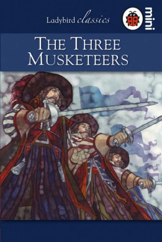 Read Online Ladybird Mini The Three Musketeers (Ladybird Classics) pdf
