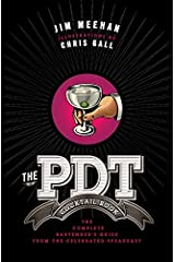 The PDT Cocktail Book: The Complete Bartender's Guide from the Celebrated Speakeasy Hardcover