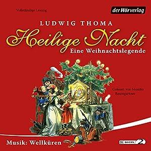 Heilige Nacht. Eine Weihnachtslegende Hörbuch