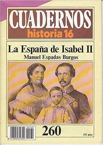 CUADERNOS HISTORIA 16 Nº 260 - LA ESPAÑA DE ISABEL II: Amazon.es: Espadas Burgos, Manuel: Libros