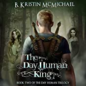 The Day Human King | B. Kristin McMichael