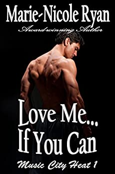 Love Me If You Can (Music City Heat Book 1) by [Ryan, Marie-Nicole]