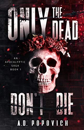 ONLY THE DEAD DON