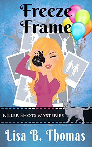 Freeze Frame (Killer Shots Mysteries Book 2)
