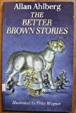 img - for The Better Brown Stories (Galaxy Children's Large Print Books) (No. 3) book / textbook / text book