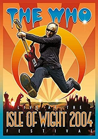 6bca952dc The Who  Live at the Isle of Wight Festival 2004  Amazon.co.uk  Who  DVD    Blu-ray
