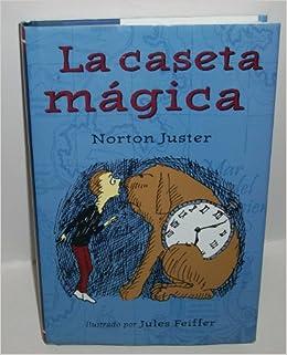 Amazon.com: La Caseta Magica (9781587171086): Norton Juster, Jules Feiffer, Alberto Jimenez Rioja: Books