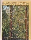 Bamboos of China, Wang Dajun and Shen Shao-Jin, 0881920746