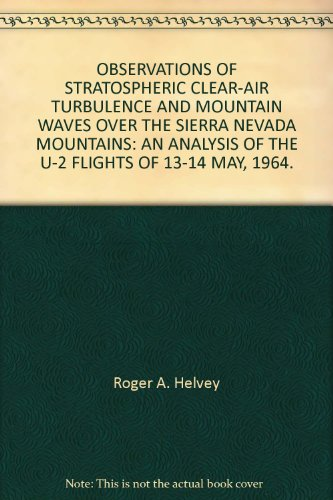 OBSERVATIONS OF STRATOSPHERIC CLEAR-AIR TURBULENCE AND MOUNTAIN WAVES OVER THE SIERRA NEVADA MOUNTAINS: AN ANALYSIS OF THE U-2 FLIGHTS OF 13-14 MAY, 1964. (Stratospheric Flight)