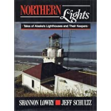 Northern Lights: Tales of Alaska's Lighthouses and Their Keepers