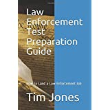 Law Enforcement Test Preparation Guide: How to Land a Law Enforcement Job
