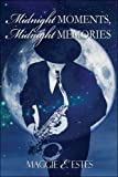 Midnight Moments, Midnight Memories, Maggie E. Estes, 1424146119