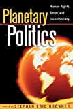 img - for Planetary Politics: Human Rights, Terror, and Global Society (Logos: Perspectives on Modern Society and Culture) book / textbook / text book
