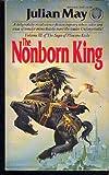 The Nonborn King, Julian May, 0345314212