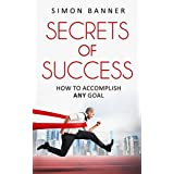 SECRETS OF SUCCESS: How to accomplish ANY goal (The Stripped Bear series)