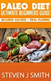 3 hour diet - Paleo Diet - The Ultimate Guide, Recipes and Meal Planner: Naturally Reduce Weight, Lose Fat, Maintain Muscle and Achieve A Killer Body (Life Changing Diets Book 3)