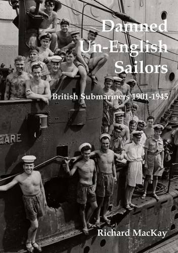 Download Damned Un-English Sailors: British Submariners 1901-1945 pdf epub