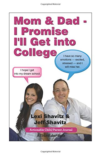 Mom & Dad - I Promise I'll Get Into College: Perspectives from a High School Student and Her Dad
