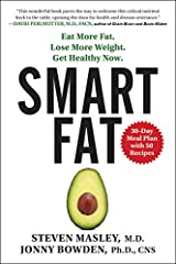 Smart Fat: Eat More Fat. Lose More Weight. Get Healthy Now. Paperback