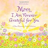 img - for 2018 Calendar: Mom, I Am Forever Grateful for You, 12