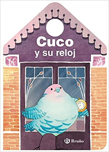 Cuco y su reloj (Spanish Edition): Mónica Stilman, Bruño, Sally Cutting: 9788469620694: Amazon.com: Books