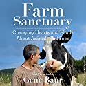 Farm Sanctuary: Changing Hearts and Minds About Animals and Food Audiobook by Gene Baur Narrated by Gene Baur