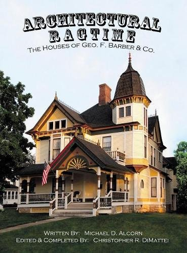 Architectural Ragtime: The Houses of Geo. F. Barber & Co.