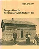 Perspectives in Vernacular Architecture, III, Thomas Carter, 082620659X