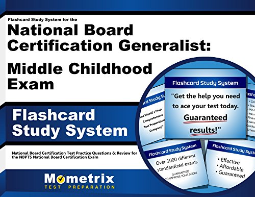 Flashcard Study System for the National Board Certification Generalist: Middle Childhood Exam: National Board Certification Test Practice Questions & ... National Board Certification Exam (Cards)