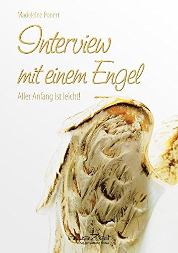 Interview mit einem Engel: Aller Anfang ist leicht