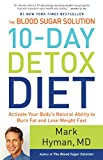 The Blood Sugar Solution 10-Day Detox Diet: Activate Your Body s Natural Ability to Burn Fat and Lose Weight Fast