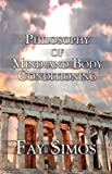 Philosophy of Mind and Body Conditioning, Fay Simos, 1424164982