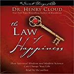 Law of Happiness: How Spiritual Wisdom and Modern Science Can Change Your Life | Dr. Henry Cloud