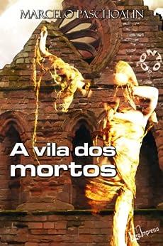 A vila dos mortos por [Paschoalin, Marcelo]