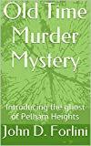 Old Time Murder Mystery: Introducing the ghost of Pelham Heights