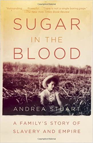 Read Sugar in the Blood: A Family's Story of Slavery and Empire PDF