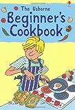Beginners Cookbook (Usborne Cookbooks)