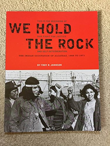 Indian Land Forever: The Indian Occupation of Alcatraz (We Hold The Rock) 1969 to 1971