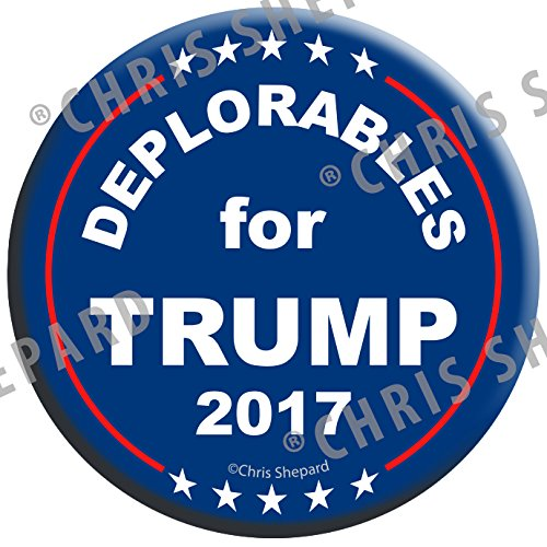 """6-PACK! - DEPLORABLES for TRUMP!!! 2017 Campaign BUTTON, PIN, BADGE - 2.25"""" Gag Joke Funny! - New Release! Anti Hillary - SIX BUTTONS!"""
