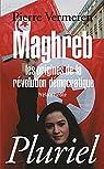 Maghreb, les origines de la révolution démocratique par Vermeren