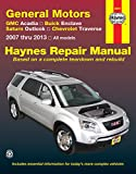 General Motors GMC Acadia, Buick Enclave, Saturn Outlook, Chevrolet Traverse: 2007 thru 2013, All models (Haynes Repair Manual)