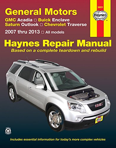 General Motors GMC Acadia, Buick Enclave, Saturn Outlook, Chevrolet Traverse: 2007 thru 2013, All models (Haynes Repair Manual)