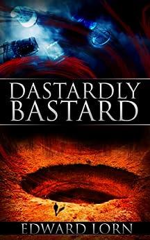 Dastardly Bastard by [Lorn, Edward]