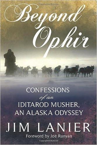 Confessions of an Iditarod Musher an Alaska Odyssey Beyond Ophir