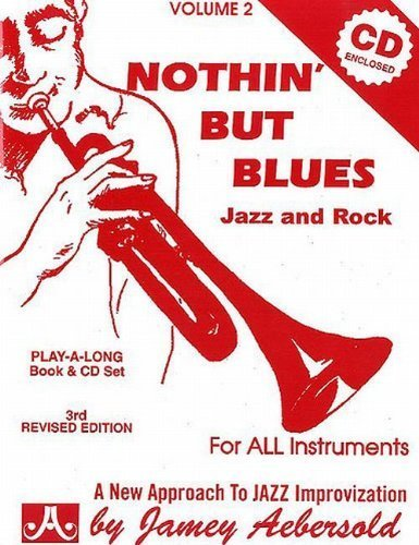 - Nothin' But Blues: Jazz And Rock, Vol. 2 (Book & CD Set) by Jamey Aebersold (2000-06-24)