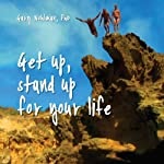Get Up, Stand Up for Your Life | Gary Wohlman PhD