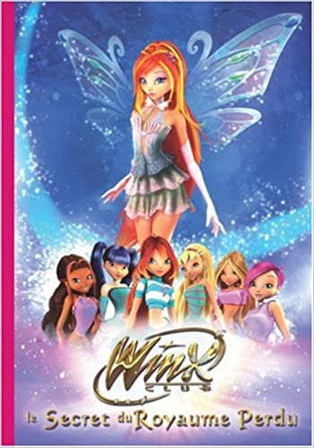Winx Club Le Secret Du Royaume Perdu Sophie Marvaud