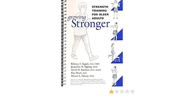 Growing Stronger - Strength Training for Older Adults: MS, CSCS ...